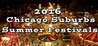 2016 Chicago Suburbs Summer Festival Guide
