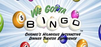 Chicago Theater Works Discount Tickets To We Got Bingo