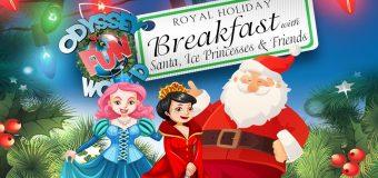 Odyssey Fun World Royal Holiday Breakfast w/ Santa, Ice Princesses & Friends!