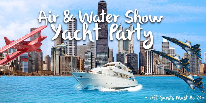 Chicago Air & Water Show Yacht Party Cruise