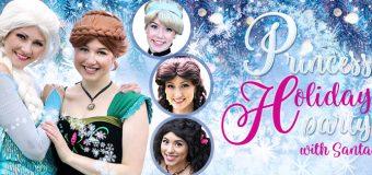 Princesses & Friends Holiday Party at Enchanted Castle with Santa November 30th