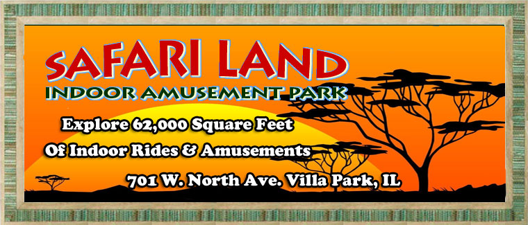 Safari Land  Indoor Amusement Park In Villa Park Illinois Coupons