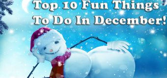 Top 10 Fun Things To Do In December!